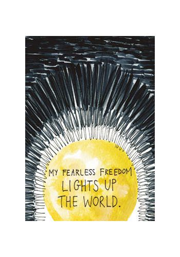 oracle card: My fearless freedom lights up the world.