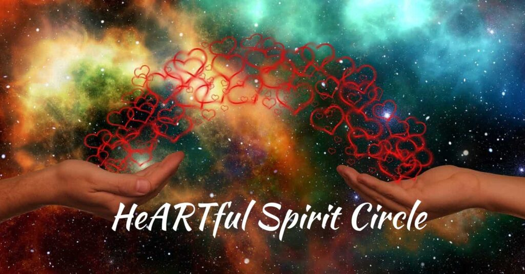 "photo of a nebula superimposed with two hands holding a rainbow shape of red heart with the words ""HeARTful Spirit Circle"" at the bottom of image"